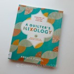 June quilting book review – Quilter's Mixology