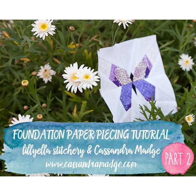 Foundation Paper Piecing Tutorial Part 2 Cassandra Madge