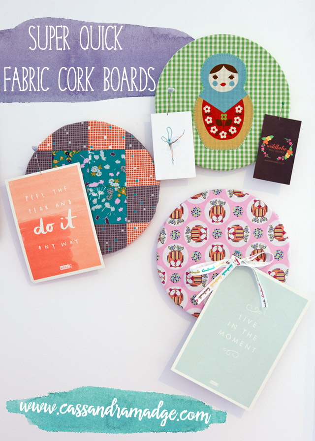 Super Quick Fabric Cork Boards - Cassandra Madge